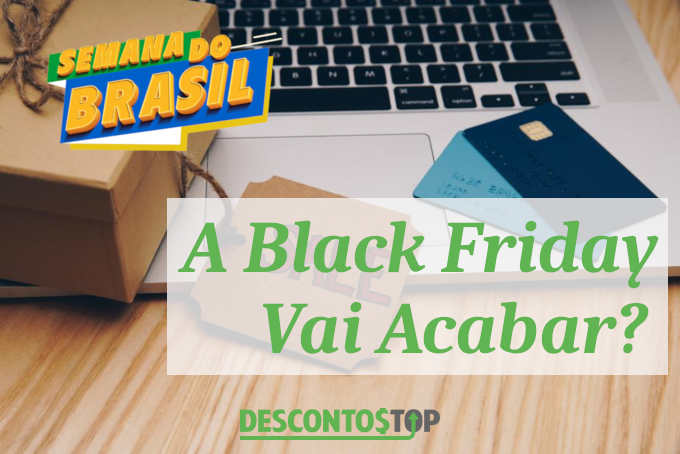 semana do brasil x black friday