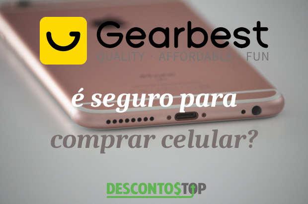 comprar celular na gearbest é seguro