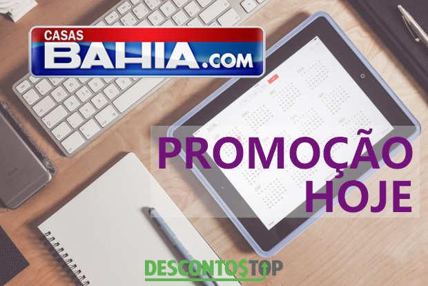 promoção casas bahia hoje