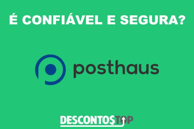 posthaus é confiavel