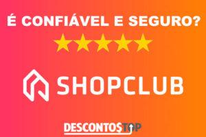 Logo Shopclub e Descontos Top e citação é confiável e seguro?