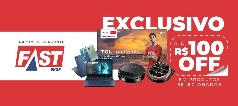 Smart TV, aspiradores robô, notebook e celular vendidos pela Fast Shop com cupom de desconto